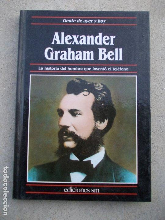 GENTE DE AYER Y HOY EDICIONES SM ALEXANDER GRAHAM BELL (Libros de Segunda Mano - Biografías)