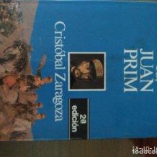 Libros de segunda mano: YO, JUAN PRIM.- CRISTÓBAL ZARAGOZA.- ED. PLANETA. Lote 180112807