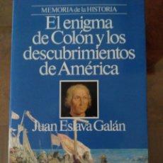 Libros de segunda mano: EL ENIGMA DE COLÓN Y LOS DESCUBRIMIENTOS DE AMÉRICA.- JUAN ESLAVA GALAN.- ED. PLANETA. Lote 180113842