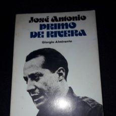 Libros de segunda mano: JOSÉ ANTONIO PRIMO DE RIVERA. GIORGIO ALMIRANTE. 1980. 142 PÁGINAS. Lote 180135896