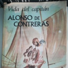 Libros de segunda mano: VIDA DEL CAPITÁN ALONSO DE CONTRERAS JOSÉ ORTEGA Y GASSET ILUSTRACIONES EDUARDO VICENTE. Lote 180159108