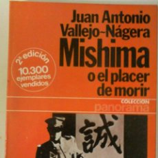 Libros de segunda mano: JUAN ANTONIO VALLEJO-NÁGERA - MISHIMA, O EL PLACER DE MORIR. Lote 180227890