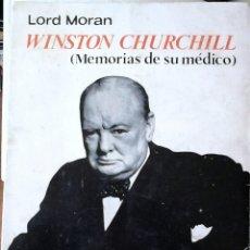 Libros de segunda mano: LORD MORAN - WINSTON CHURCHILL (MEMORIAS DE SU MÉDICO). Lote 180230615