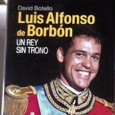 Libros de segunda mano: DAVID BOTELLO - LUIS ALFONSO DE BORBÓN, UN REY SIN TRONO. Lote 180232147