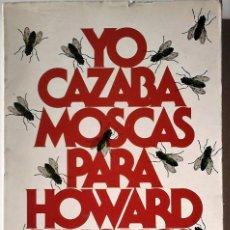 Libros de segunda mano: RON KISTLER - YO CAZABA MOSCAS PARA HOWARD HUGHES. Lote 180232626