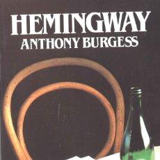 Libros de segunda mano: HEMINGWAY. BIOGRAFÍA. ANTHONY BURGESS. 1987. Lote 180240171