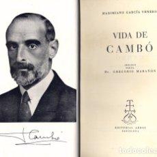 Libros de segunda mano: GARCÍA, MAXIMIANO. VIDA DE CAMBÓ. 1952.. Lote 180320323