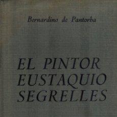 Libros de segunda mano: EL PINTOR EUSTAQUIO SEGRELLES. Lote 180326067