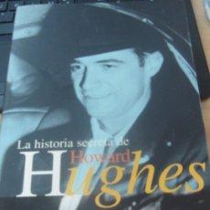 Libros de segunda mano: LA HISTORIA SECRETA DE HOWARD HUGHES VV,AA EDIT B AÑO 1997. Lote 180348491