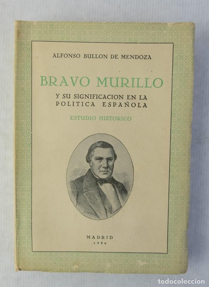 BRAVO MURILLO Y SU SIGNIFICACION EN LA POLITICA ESPAÑOLA-ALFONSO BULLON DE MENDOZA-1950 (Libros de Segunda Mano - Biografías)