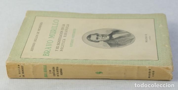 Libros de segunda mano: Bravo Murillo y su significacion en la politica española-Alfonso Bullon de Mendoza-1950 - Foto 3 - 180409712