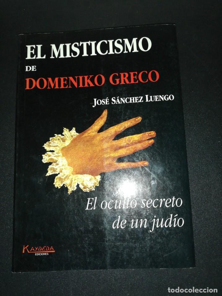JOSE SÁNCHEZ LUENGO, EL MISTICISMO DE DOMENIKO GRECO (Libros de Segunda Mano - Biografías)