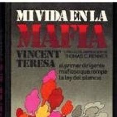 Libros de segunda mano: MI VIDA EN LA MAFIA. VINCENT TERESA. Lote 180458413