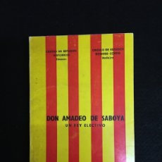 Libros de segunda mano: DON AMADEO DE SABOYA. UN REY ELECTIVO. CENTRO DE ESTUDIOS HISTÓRICOS. CÁCERES. 1967. 1ª ED.. Lote 180462001