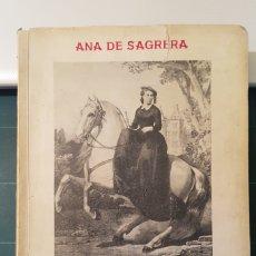 Libros de segunda mano: ANA DE SAGRERA / LA DUQUESA DE MADRID (ULTIMA REINA DE LOS CARLISTAS) (CARLISMO) 1969. Lote 180992055
