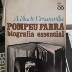 Libros de segunda mano: BLADÉ DESUMBILA, ARTUR: POMPEU FABRA. BIOGRAFIA ESSENCIAL. PÒRTIC, 1A ED. BARCELONA 1969.. Lote 181010836