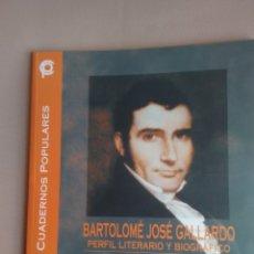 Libros de segunda mano: BARTOLOME JOSE GALLARDO. PERFIL LITERARIO Y BIOGRAFICO. CUADERNOS POPULARES Nº 60. Lote 181489480
