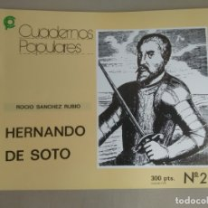Libros de segunda mano: HERNANDO DE SOTO. ROCÍO SÁNCHEZ RUBIO. CUADERNOS POPULARES, Nº 25. Lote 181491020