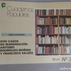 Libros de segunda mano: DOS CASOS DE MARGINACION: ANTONIO RODRÍGUEZ MOÑINO Y FRANCISCO VALDEZ. JOSÉ LUIS BERNAL.. Lote 181491348