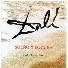 Libros de segunda mano: DALÍ SUEÑO Y LOCURA PEDRO JAVIER RUIZ . Lote 181715983