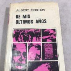 Libros de segunda mano: DE MIS ÚLTIMOS AÑOS. ALBERT EINSTEIN. ED. AGUILAR 1969. TAPA DURA CON SOBRECUBIERTA. Lote 181948582