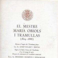 Libros de segunda mano: EL MESTRE MARIÀ OBIOLS I TRAMULLAS 1809-1888 / DISCURS DE JOSEP RICART I MATAS. DEDICAT X AUTOR. . Lote 181951106