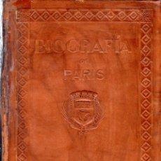 Libros de segunda mano: BIOGRAFIA DE PARIS. EDUARDO AUNOS PEREZ. 2ª EDICION. 1945.. Lote 182150903