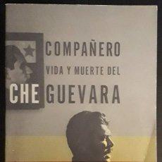 Libros de segunda mano: JORGE G. CASTAÑEDA . COMPAÑERO. VIDA Y MUERTE DEL CHE GUEVARA. Lote 182257587