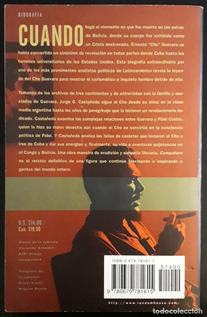 Libros de segunda mano: Jorge G. Castañeda . Compañero. Vida y muerte del Che Guevara - Foto 2 - 182257587