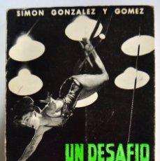 Libros de segunda mano: SIMÓN GONZÁLEZ Y GÓMEZ. MISS MARA, LA ROMÁNTICA DEL CIRCO. UN DESAFÍO A LA MUERTE. ZARAGOZA, 1972. Lote 182542118