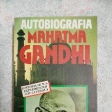 Libros de segunda mano: AUTOBIOGRAFÍA MAHATMA GANDHI....1991. Lote 182732737