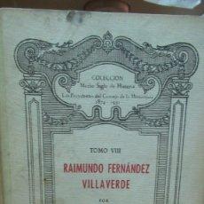 Libros de segunda mano: RAIMUNDO FERNANDE VILLAVERDE. POR RICARDO MAZO. AÑO 1947. Lote 182813935