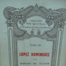 Libros de segunda mano: JOSE LOPEZ DOMINGUEZ POR MARIANO DEL ALCAZAR. AÑO 1947. Lote 182813958