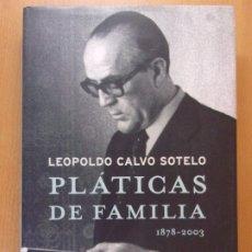 Libros de segunda mano: PLATICAS DE FAMILIA (1878-20039) / LEOPOLDO CALVO SOTELO / 2004. LA ESFERA DE LOS LIBROS. Lote 182868386