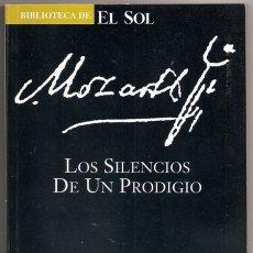 Livres d'occasion: MOZART: LOS SILENCIOS DE UN PRODIGIO (CHRISTIAN KUPCHIK) / BIBLIOTECA DE EL SOL, 200 - CECISA, 1991. Lote 183044346