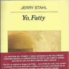 Libros de segunda mano: YO, FATTY, JERRY STAHL. Lote 183096158