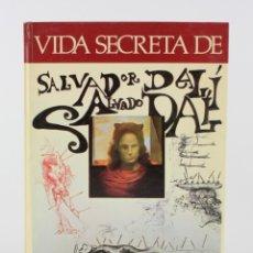 Livros em segunda mão: VIDA SECRETA DE SALVADOR DALÍ, 1981, DASA EDICIONS, GIRONA. 25X18,5CM. Lote 183268283