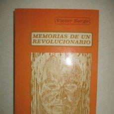 Libros de segunda mano: MEMORIAS DE UN REVOLUCIONARIO. SERGE, VÍCTOR. [VÍCTOR LVÓVICH KIBÁLCHICH]. 1973.. Lote 183363736