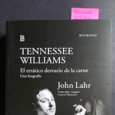 Libros de segunda mano: TENNESSE WILLIAMS. EL ERRÁTICO DESVARÍO DE LA CARNE. UNA BIORAFÍA - JOHN LAHR. Lote 183374252