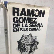Libros de segunda mano: RAMON GOMEZ DE LA SERNA EN SUS OBRAS 1972 RAMÓN CAMON AZNAR ESPASA CALPE. Lote 183519616