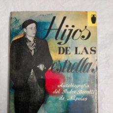 Libros de segunda mano: HIJOS DE LAS ESTRELLAS....1963. Lote 183964318