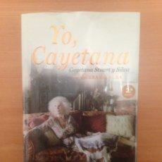 Libros de segunda mano: YO CAYETANA. Lote 184018298