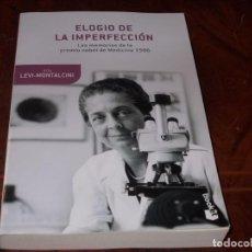Libros de segunda mano: ELOGIO DE LA IMPERFECCIÓN. RITA LEVI-MONTALCINI. MEMORIAS PREMIO NOBEL MEDICINA 1986. TUSQUETS 2015. Lote 184049035