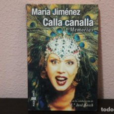 Libros de segunda mano: MARIA JIMENEZ CALLA CANALLA MEMORIAS. Lote 184049510