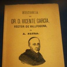 Libros de segunda mano: HISTORIA DEL DR D VICENTE GARCÍA RECTOR DE VALLFOGONA POR A FAURA FACSIMILAR 1992, TAPA CON SOBRECUB. Lote 184056630
