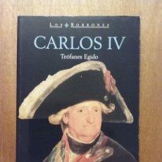 Libros de segunda mano: CARLOS IV, TEOFANES EGIDO, LOS BORBONES, ARLANZA EDICIONES, 2001. Lote 184060950
