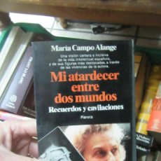 Libros de segunda mano: MI ATARDECER ENTRE DOS MUNDOS, MARÍA CAMPO ALANGE. L.3116-446. Lote 184092037