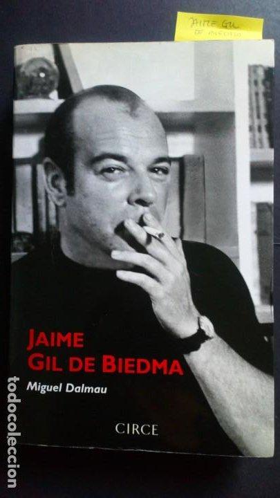 JAIME GIL DE BIEDMA - MIGUEL DALMAU (Libros de Segunda Mano - Biografías)