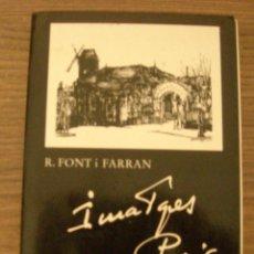 Libros de segunda mano: R. FONT I FERRAN. IMATGES DE PARIS . JOAN SOLER-JOVÉ. Lote 184096776