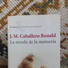 Libros de segunda mano: LA NOVELA DE LA MEMORIA. AUTOR: J. M. CABALLERO BONALD. Lote 184097953